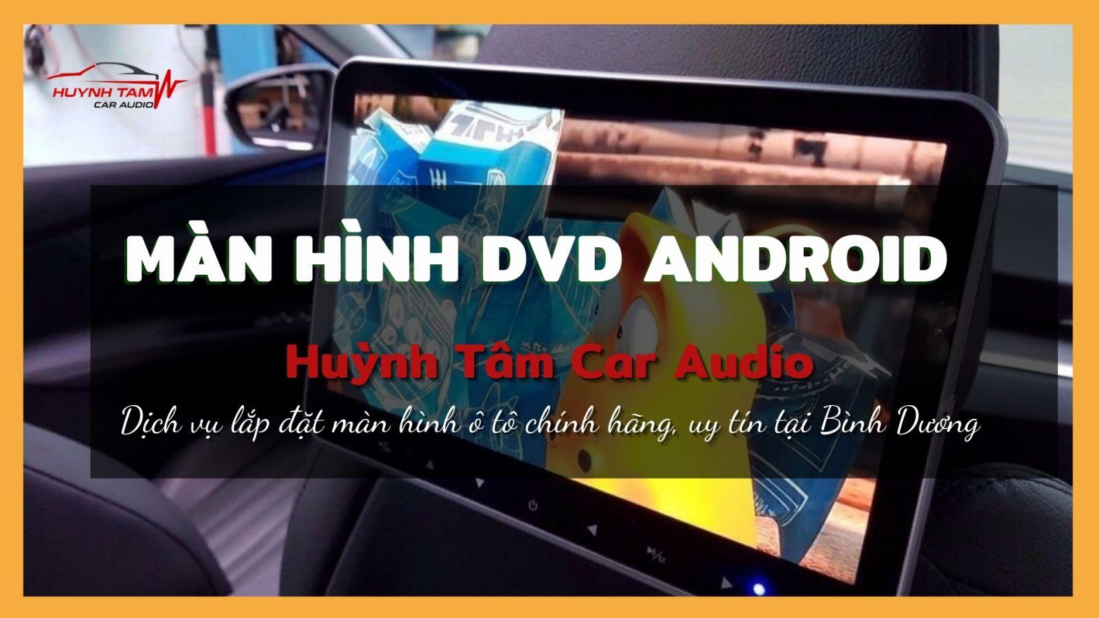 Màn hình DVD Anroid xe ô tô